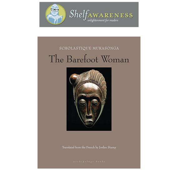 Shelf Awareness - Book Review : The Barefoot Woman by Scholastique Mukasonga, Rwanda, memoir, genocide, literature