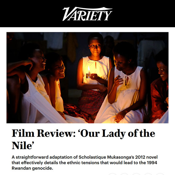 Variety Film Review: 'Our Lady of the Nile' - Scholastique Mukasonga, Atiq Rahimi, Rwanda, Genocide