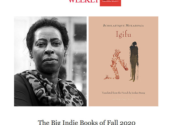 Igifu on Publishers Weekly 's Big Indie Books of Fall 2020 list. Scholastique Mukasonga