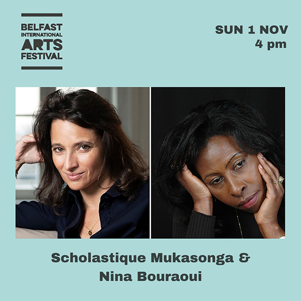 Belfast International Arts Festival -festival- Conversation with Scholastique Mukasonga and Nina Bouraoui