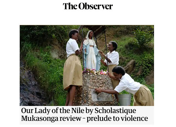 """You can read a new review of John Self from The Observer for my novel """"Our Lady Of nile"""" (translated by Melanie Mauthner). Rwanda memoir tutsi genocide"""
