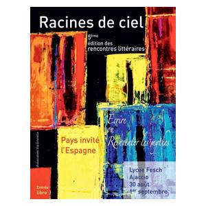 «Racines de ciel» : La 5ème édition des rencontres littéraires d'Ajaccio