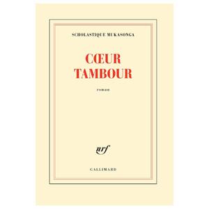 nouveau roman 'Cœur Tambour' par Scholastique Mukasonga publié par Gallimard dans la collection Blanche