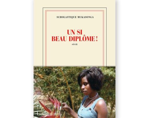 Un si beau diplôme ! (collection Blanche) - Gallimard - Scholastique Mukasonga, Rwanda