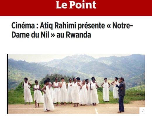 Le Point : Le film « Notre-Dame du Nil » présenté au Rwanda - Scholastique Mukasonga, Atiq Rahimi