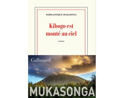 Kibogo est monté au ciel (collection Blanche) - Gallimard - Rwanda