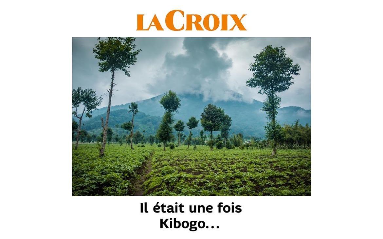 La Croix : Il était une fois Kibogo…