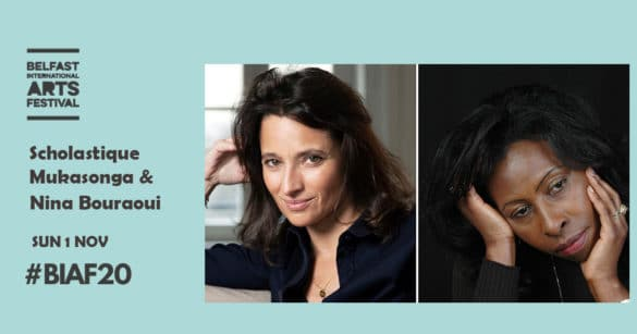 Belfast International Arts Festival : conversation avec Nina Bouraoui et Scholastique Mukasonga