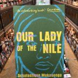 En Librairie: Our Lady of Nile par Scholastique Mukasonga - Daunt Books Rwanda roman tutsi genocide