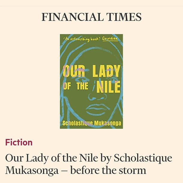 Financial Times life & Arts : Our lady Of Nile - Scholastique Mukasonga - rwanda roman tutsi génocide 1994