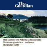 The Guardian Books : Our Lady of Nile - Scholastique Mukasonga - Rwanda roman tutsi