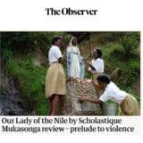 The Observer : Our lady of Nile par Scholastique Mukasonga Review Rwanda tutsi genocide roman