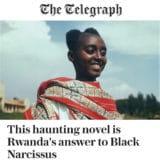 The Sunday Telegraph a publié une nouvelle belle critique de Lucy Scholes sur mon roman 'Our Lady of Nile' , traduit par Melainie Mauthner. Mon ouvrage vient de paraitre aux Royaume-Uni aux éditions Daunt Books. Rwanda novel genocide memoir